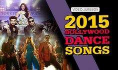 awesome 2015 Bollywood Dance Songs | Video Jukebox | Back to Back hits