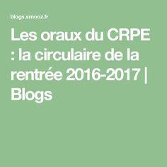 Les oraux du CRPE : la circulaire de la rentrée 2016-2017 | Blogs