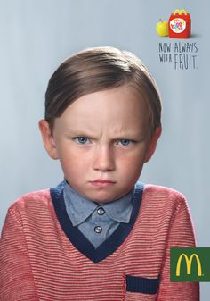 """McDonalds: """"Now, always with fruit."""" Pleasing one target audience by offending the other is a pretty sweet strategy. """""""