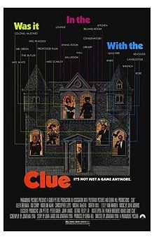 Clue - I love anything with Tim Curry.