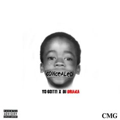 Prev1 of 2Next Yo Gotti teams up with DJ Drama for his new mixtape Concealed. Featuring guest appearances by Rich Homie Quan, Shy Glizzy, Boosie Badazz, Lil Bibby, Kevin Gates, Jadakiss and more.Also featuring production by Metro Boomin, Big Fruit, Street Symphony, P-Lo and more. Stream and download on page 2. Prev1 of 2Next