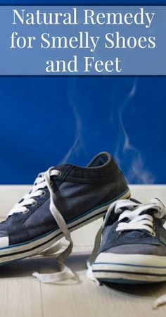 Natural Remedy for Smelly Shoes and Feet - At some point all shoes develop an unpleasant odor.....this is one remedy everyone needs !