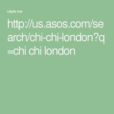 http://us.asos.com/search/chi-chi-london?q=chi chi london
