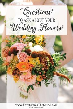 Questions to Ask About Your Wedding Flowers http://www.herecomestheguide.com/wedding-party-ideas/detail/questions-to-ask-wedding-flowers/