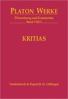 Kritias / Platon ; Übersetzung und Kommentar von Heinz-Günther Nesselrath - Göttingen : Vandenhoeck & Ruprecht, cop. 2006 - Platon Werke (Vandenhoeck & Ruprecht) ; VIII,4
