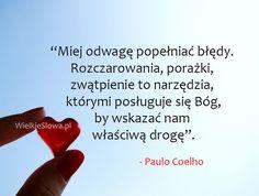 Miej odwagę popełniać błędy... #Coelho-Paulo,  #Bóg-i-wiara, #Droga-i-wędrówka…