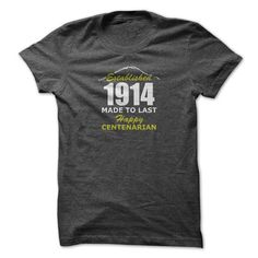 1914 Established Made To Last - Happy Centenarian Anniversaries Birthdays Cool Awesome Birthyears