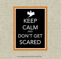 Keep Calm and Don't Get Scared - Halloween Typography Art Downloadable Print- 8.5X11- Instant Download - White Black Orange- Home Decor