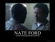 Leverage. Nate Ford is really only slightly normal, but he's still more normal than the rest of them...ish...maybe.