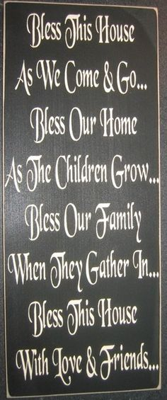 BLESS OUR HOUSE.
