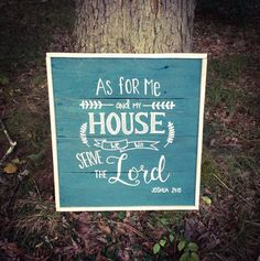 As for me and my house we will serve the Lord...sign
