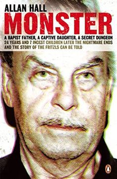 The Paperback of the Monster: An Austrian Nightmare: The Story Of Josef Fritzl And His Reign Of Terror by Allan Hall at Barnes & Noble. Dario Fo, Michael Rapaport, Abbi Jacobson, Louise Erdrich, World Library, Got Books, What To Read, Free Reading, Bibliophile