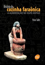 História da cozinha faraônica  | A alimentação no Egito Antigo
