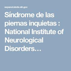 Síndrome de las piernas inquietas : National Institute of Neurological Disorders…