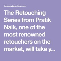 The Retouching Series from Pratik Naik, one of the most renowned retouchers on the market, will take your workflow to a new level.