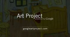 Google Art Project with Khan Academy...more than 100 free art education videos here...
