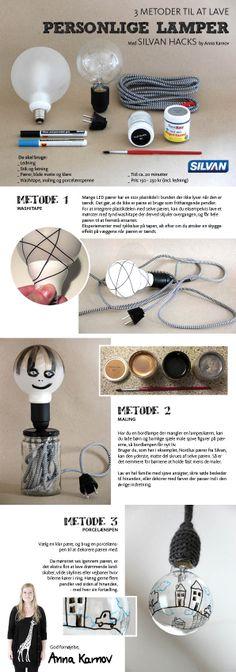 DIY 3 metoder til at lave personlige lamper. Silvan Hacks by Anna Karnov