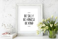 Teen Wall Art, Be Silly Be Honest Be Kind, Teen Bedroom Decor, Inspirational Posters, Gifts For Teen Girls, Printable Art, Minimalist Print by RunawayPrints on Etsy https://www.etsy.com/listing/490144451/teen-wall-art-be-silly-be-honest-be-kind