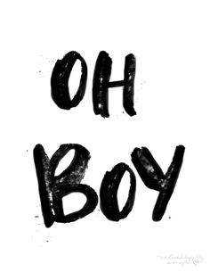 "Free ""Oh Boy"" printable!"