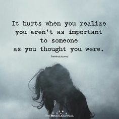 It Hurts When You Realize - https://themindsjournal.com/it-hurts-when-you-realize/