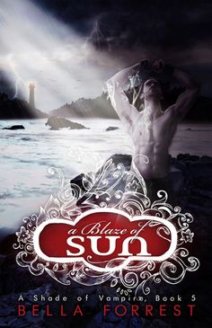A Blaze of Sun by Bella Forrest-book #5 *