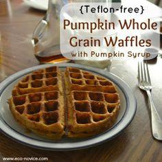 {Teflon-free} Pumpkin Whole Grain Waffles with Pumpkin Syrup from Eco-novice.