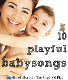 10+ playful songs for babies and tots that you can sing and do! #babysong