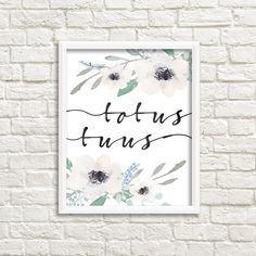 Totus Tuus 8x10 Printable Wall Art, White Watercolor Flowers Totally Yours St. Pope John Paul II Latin Floral Quote Catholic Home Decor