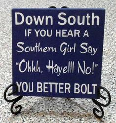 """Down South, If you hear a Southern Girl Say Ohhh, Hayell No - 6""""x6""""x3/4"""" - Typography Art Block on Etsy, $15.00"""