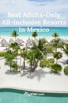 There are two sides to Mexico's all-inclusive resorts -- the party-hard hotels that cater to col Adult All Inclusive Resorts, All Inclusive Mexico, Cancun Resorts, Mexico Resorts, Mexico Vacation, Cancun Mexico, Mexico Travel, Vacation Spots, Vacation Ideas