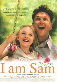 I Am Sam --- such a inspiring movie. Dakota Fanning is such a remarkable actress.