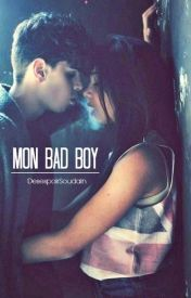 Mon Bad Boy -- by DesespoirSoudain [Wattpad Story - ongoing] -- http://www.wattpad.com/story/28396489-mon-bad-boy