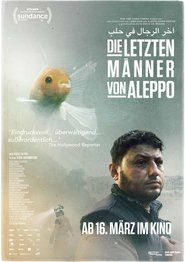 Last Men in Aleppo 2017 Full Movie Streaming Online in HD-720p Video Quality