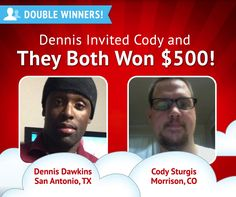 Another #DoubleWinner pair! Cody Sturgis won, and that means Dennis Dawkins did too, because he invited Cody to LiveToWin. Congrats!!   #DoubleWinner #LiveToWin