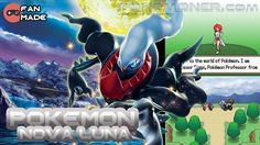 http://www.pokemoner.com/2017/10/pokemon-nova-luna.html Pokemon Nova Luna  Name: Pokemon Nova Luna [Pc Game] Create by: Edr_Almeida Description: Our hero is a teenager living in the calm Neta Village. Our protagonist isnt the ordinary teenager though: His dad a generous man admired by many is one of the best Pokémon Trainers in the region. He has developed a strong bond with his Pokémon and made his way to the finals of the Pokémon League in the year 2017. He managed to win the tournament…
