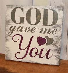 Items similar to GOD gave me YOU Sign/Wedding Sign/Double Heart/Photo Prop/U Pick Color/Great Shower Gift/Vineyard/Rustic/Romantic Sign/Anniversary Sign on Etsy Pallet Painting, Pallet Art, Painting On Wood, Wood Signs Sayings, Sign Quotes, Wooden Signs, Pallet Crafts, Diy Craft Projects, Wood Crafts