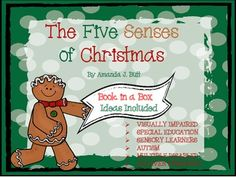The Five Senses of Christmas; Visually Impaired; Special Education; Autism; Preschool; Kindergarten; Homeschool; ★ Suggestions for Working with Visually Impaired Students ★ Book in a Box (a book I made using suggested objects about five senses - Christmas themed ★Book in a Box Suggestions (The Sweet Smell of Christmas by Patricia M. Scarry) ★ Activities for All Five Senses -crafts, small group activities, sensory bin ideas, exploration ideas,active learning board (peg board & elastic) etc.