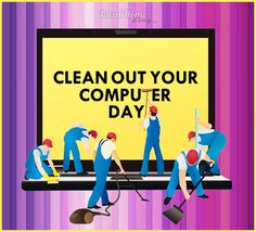 """Did you know you should maintain your computer?  Today is """"Clean Out Your Computer Day""""  One of the biggest issues with computers is dust, so its a good idea to pay attention to the vents and cooling fans that blow out of the PC as they can get clogged, making sure you unplug the computer first and its a good idea to take it outside for cleaning.  Its also a timely reminder to Clean Up Your Files and Folders as well, as its one of those tasks we all mean to do but just never find the time."""