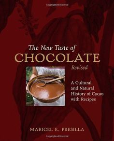 The New Taste of Chocolate: A Cultural & Natural History of Cacao with Recipes - http://bestchocolateshop.com/the-new-taste-of-chocolate-a-cultural-natural-history-of-cacao-with-recipes/