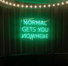 Normal gets you nowhere neon Neon Quotes, Lyric Quotes, Lyrics, Neon Rouge, Neon Bleu, Neon Words, Light Quotes, Neon Aesthetic, Neon Lighting