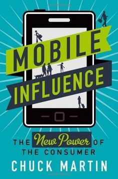 Mobile Influence: The New Power of the Consumer, http://www.amazon.com/dp/1137278501/ref=cm_sw_r_pi_awdl_FS69ub1YP36W5