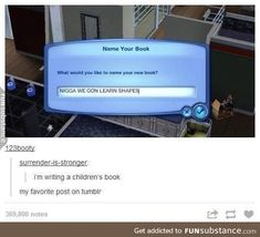 Once I had my children mass produce books in the sims until I was rich