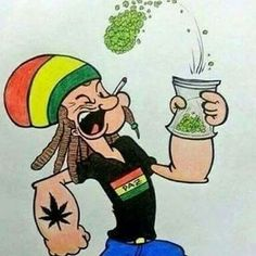 could you imagine seeing Popeye as a Rasta? I dont know,personally! Weed Memes, Weed Humor, Arte Dope, Dope Art, Disney Cartoons, Marijuana Art, Cannabis Oil, Marijuana Funny, Weed