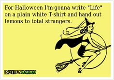 "Witty Halloween costume. ""When life hands you lemons."""