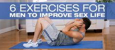 A few simple additions to your workout will help you last longer in bed and be the sexual stud you were meant to be.