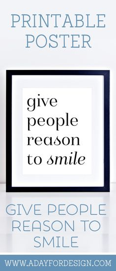 """FREE Give People Reason To Smile Printable Poster 