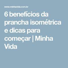 6 benefícios da prancha isométrica e dicas para começar | Minha Vida
