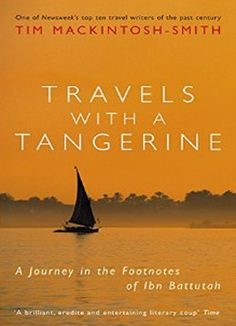 Travels with a Tangerine A Journey in the - Tim Mackintosh-Smith
