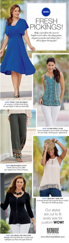 New Arrivals form Monroe and Main! Help yourself to the newest bright-eyed colors, dazzling prints, elegant neutrals and urban chic--all in figure-loving fits!