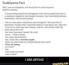 Bildresultat för tsukkiyama>> So I've seen this before and I'm not sure if it's true but damn I hope it is